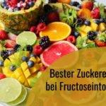 bester zuckerersatz bei fructoseintoleranz