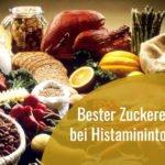 bester zuckerersatz bei histaminintoleranz