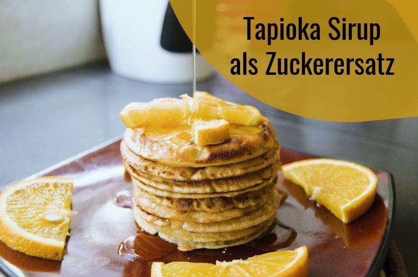 tapioka sirup als zuckerersatz