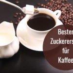 zuckerersatz fuer kaffee