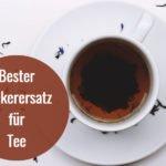 bester zuckerersatz fuer tee